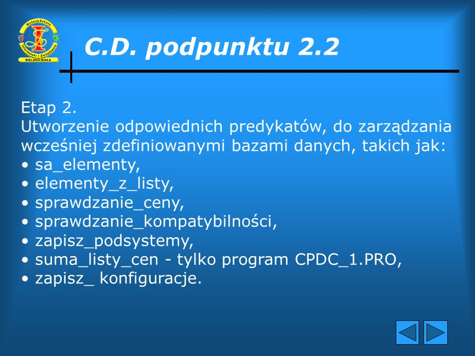 C.D. podpunktu 2.2 Etap 2. Utworzenie odpowiednich predykatów, do zarządzania. wcześniej zdefiniowanymi bazami danych, takich jak: