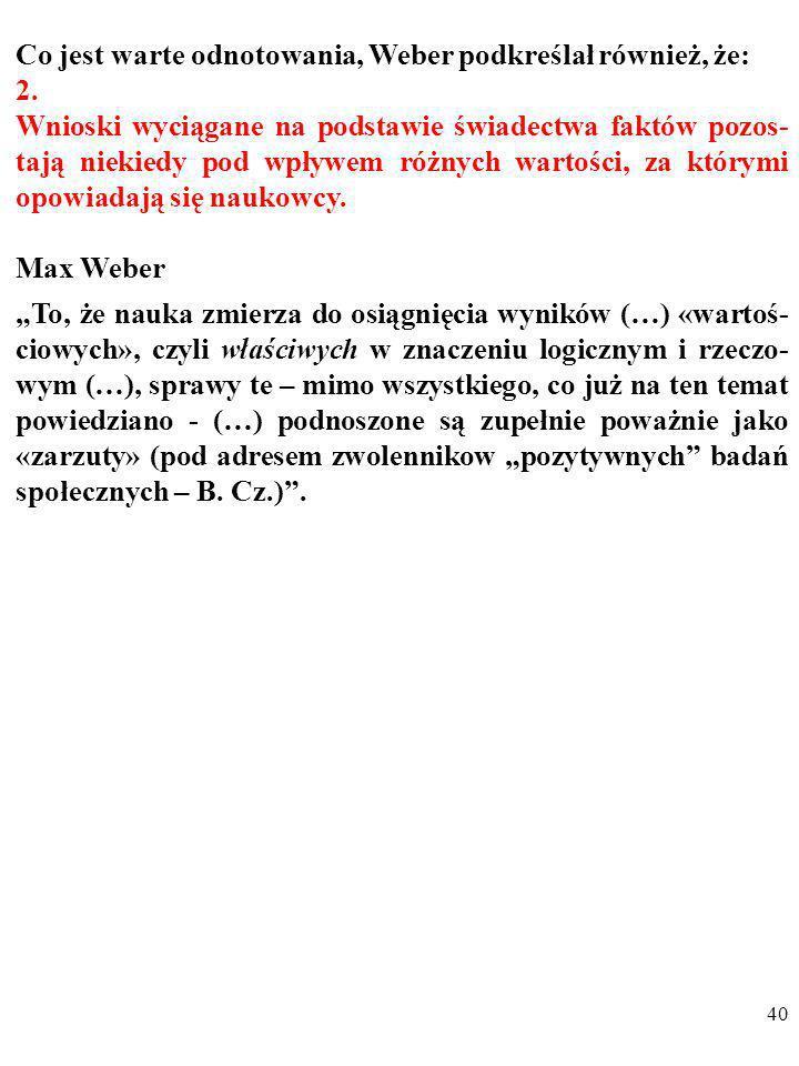 Co jest warte odnotowania, Weber podkreślał również, że: