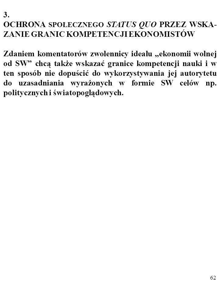 3. OCHRONA SPOŁECZNEGO STATUS QUO PRZEZ WSKA-ZANIE GRANIC KOMPETENCJI EKONOMISTÓW.