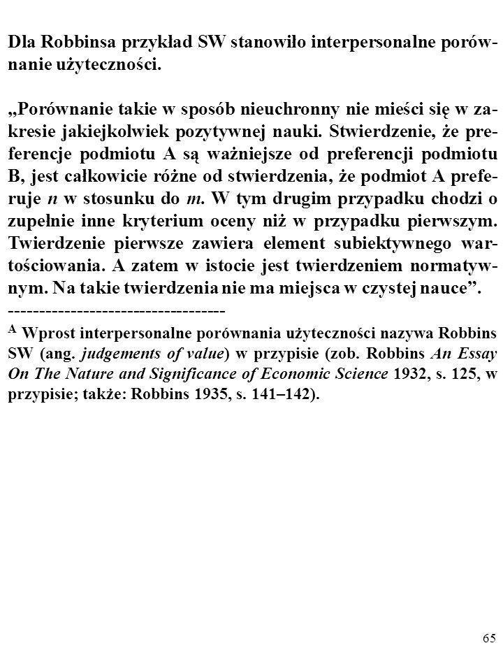 Dla Robbinsa przykład SW stanowiło interpersonalne porów-nanie użyteczności.
