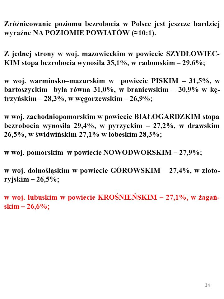 Zróżnicowanie poziomu bezrobocia w Polsce jest jeszcze bardziej wyraźne NA POZIOMIE POWIATÓW (≈10:1).