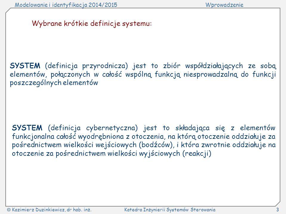 Wybrane krótkie definicje systemu: