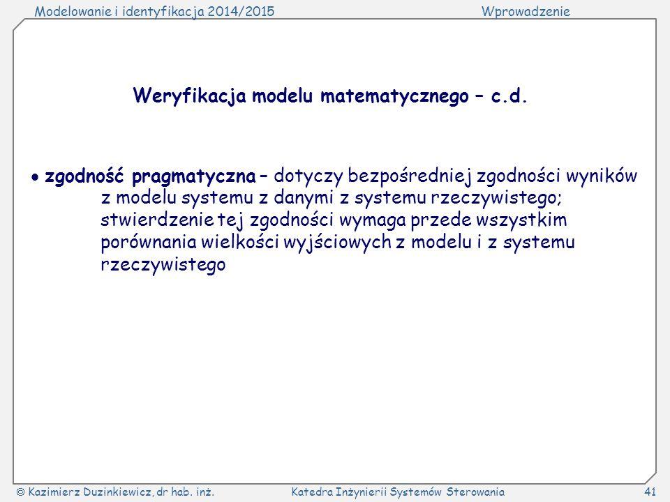 Weryfikacja modelu matematycznego – c.d.