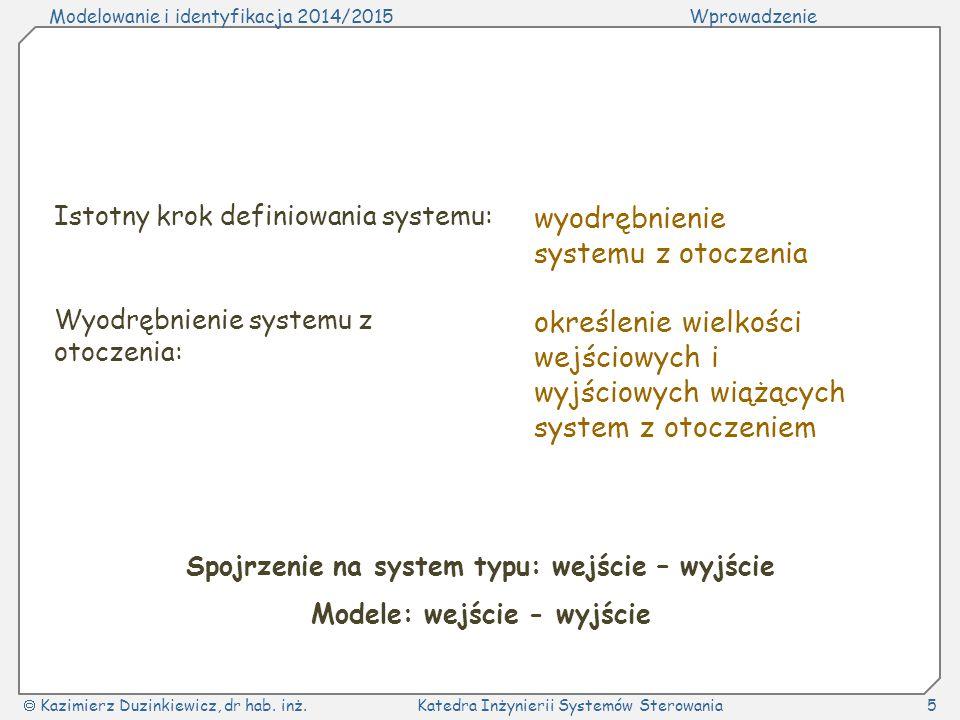 Spojrzenie na system typu: wejście – wyjście Modele: wejście - wyjście
