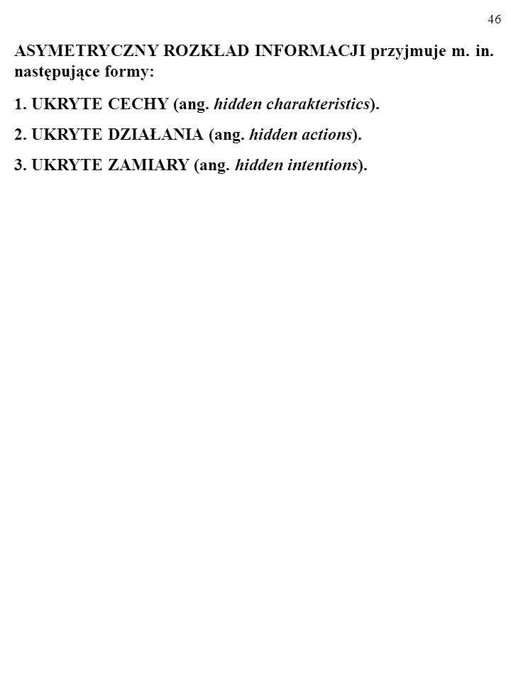 ASYMETRYCZNY ROZKŁAD INFORMACJI przyjmuje m. in. następujące formy: