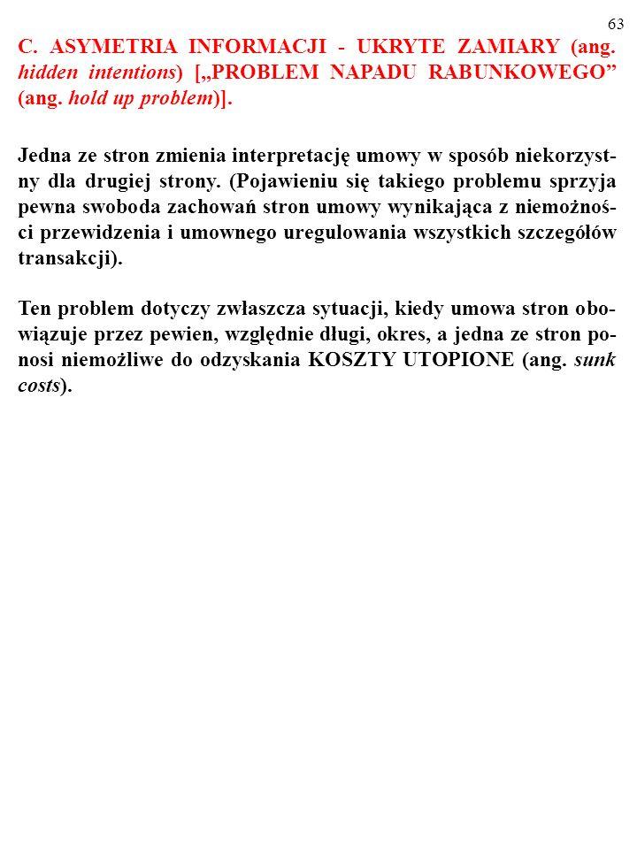 C. ASYMETRIA INFORMACJI - UKRYTE ZAMIARY (ang