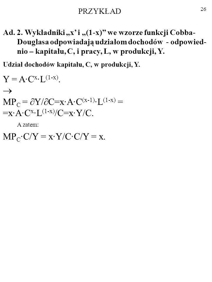 MPC = Y/C=x·A·C(x-1)·L(1-x) = =x·A·Cx·L(1-x)/C=x·Y/C.