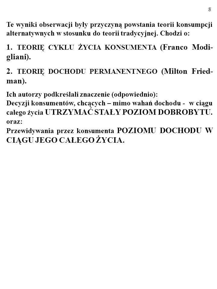 1. TEORIĘ CYKLU ŻYCIA KONSUMENTA (Franco Modi-gliani).