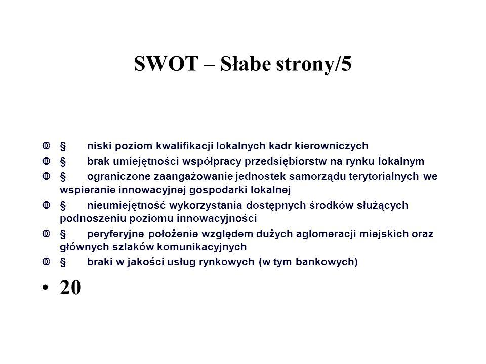SWOT – Słabe strony/5 § niski poziom kwalifikacji lokalnych kadr kierowniczych.