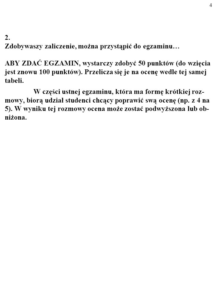 2. Zdobywaszy zaliczenie, można przystąpić do egzaminu…