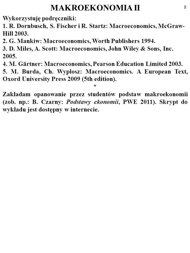 MAKROEKONOMIA II Wykorzystuję podręczniki:
