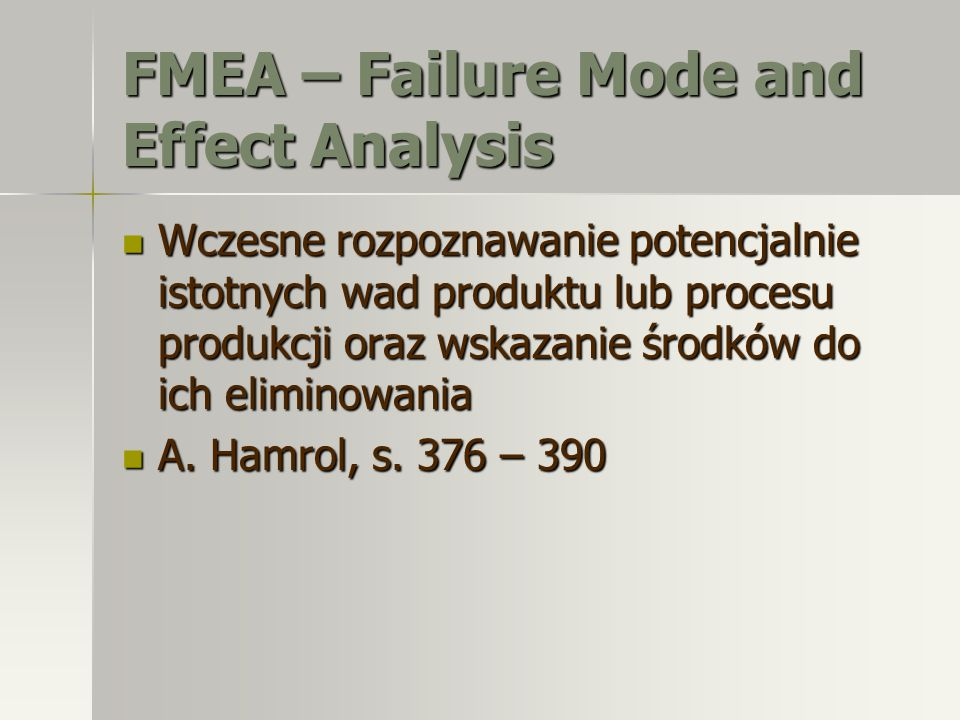 FMEA – Failure Mode and Effect Analysis