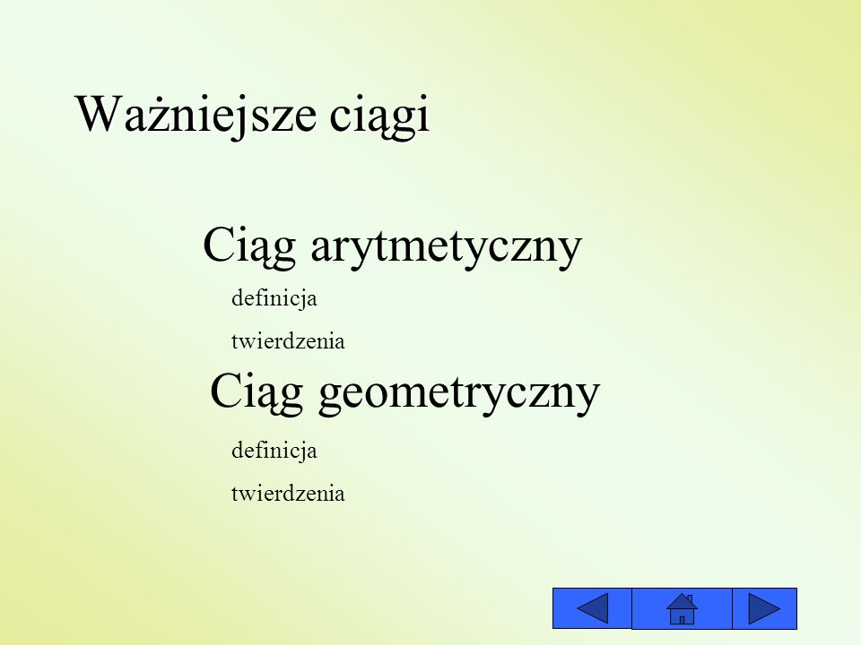 Ważniejsze ciągi Ciąg arytmetyczny Ciąg geometryczny definicja