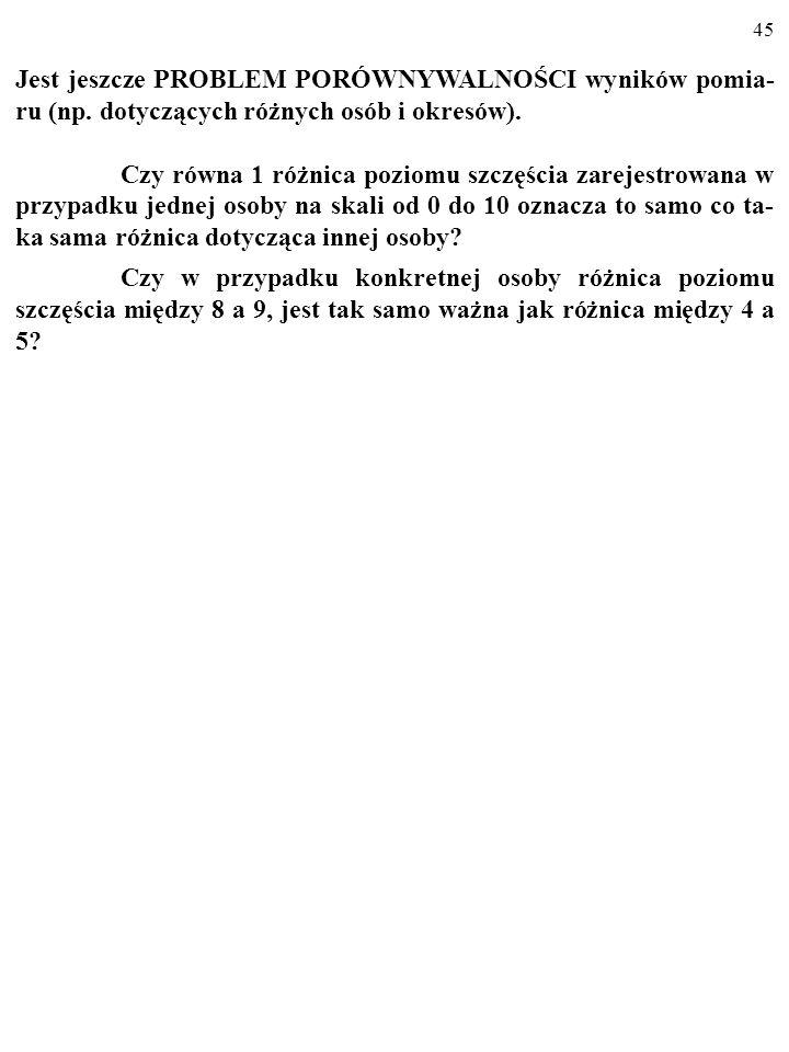 Jest jeszcze PROBLEM PORÓWNYWALNOŚCI wyników pomia-ru (np