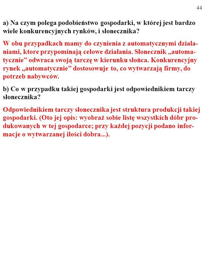 a) Na czym polega podobieństwo gospodarki, w której jest bardzo wiele konkurencyjnych rynków, i słonecznika