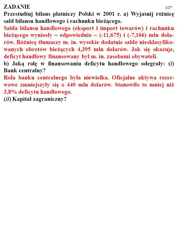 ZADANIE Przestudiuj bilans płatniczy Polski w 2001 r. a) Wyjaśnij różnicę sald bilansu handlowego i rachunku bieżącego.