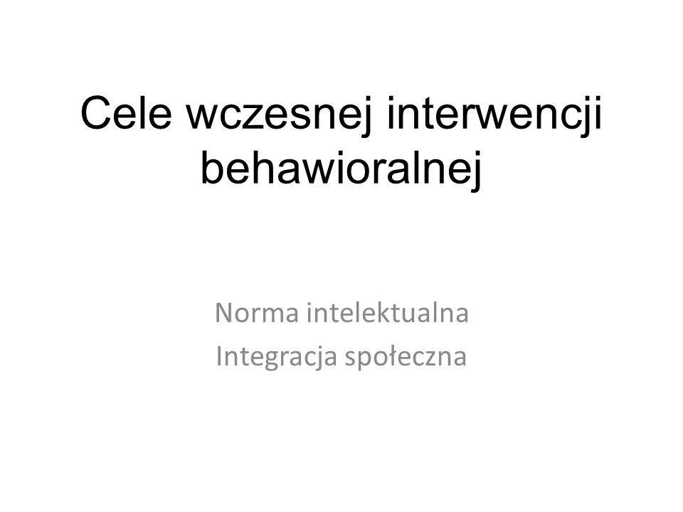 Cele wczesnej interwencji behawioralnej