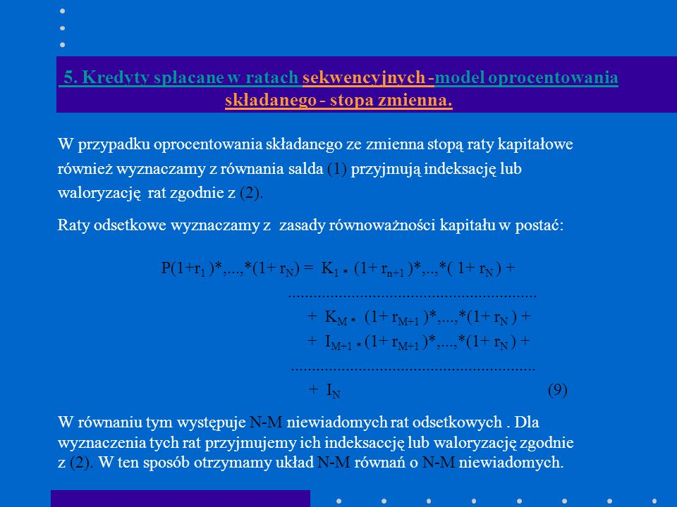 P(1+r1 )*,...,*(1+ rN) = K1 * (1+ rn+1 )*,..,*( 1+ rN ) +