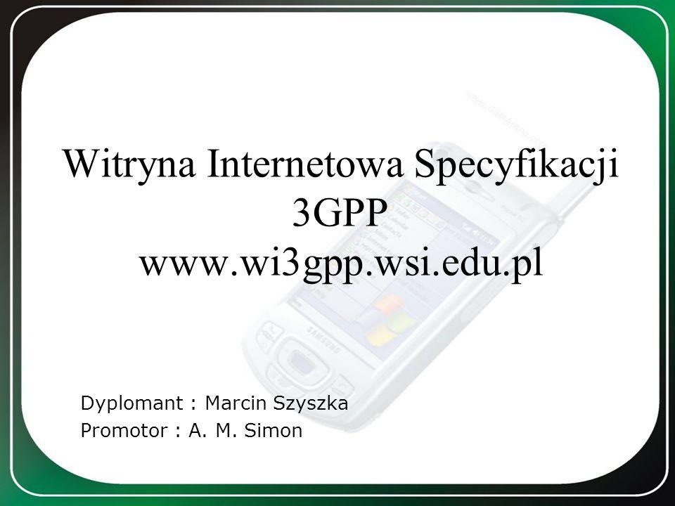 Witryna Internetowa Specyfikacji 3GPP www.wi3gpp.wsi.edu.pl