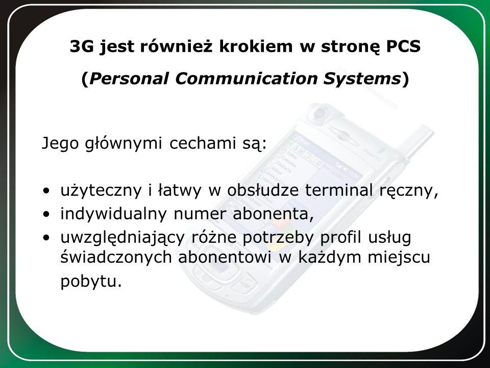 3G jest również krokiem w stronę PCS (Personal Communication Systems)
