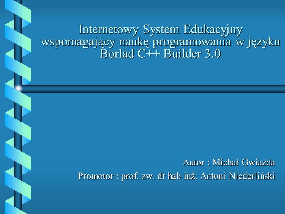 Internetowy System Edukacyjny wspomagający naukę programowania w języku Borlad C++ Builder 3.0
