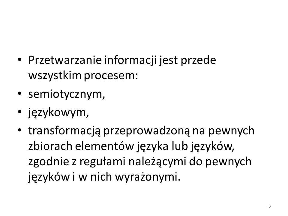 Przetwarzanie informacji jest przede wszystkim procesem: