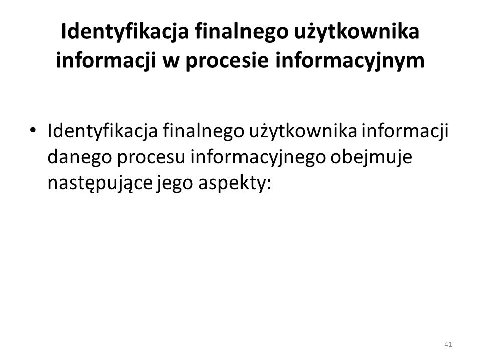 Identyfikacja finalnego użytkownika informacji w procesie informacyjnym