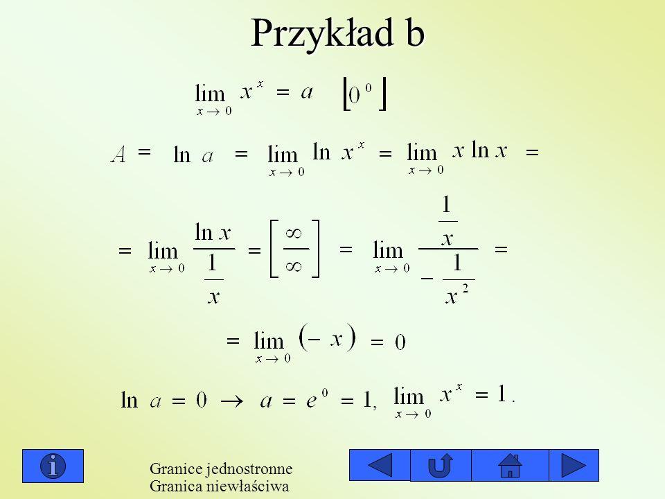 Przykład b . , Granice jednostronne Granica niewłaściwa
