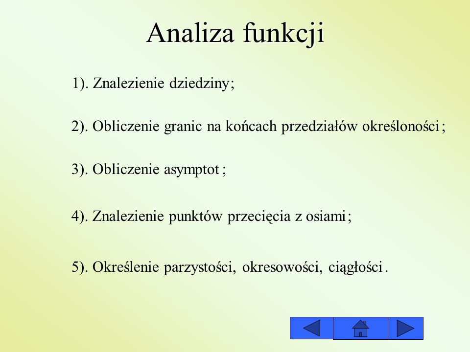Analiza funkcji 1). Znalezienie dziedziny ;