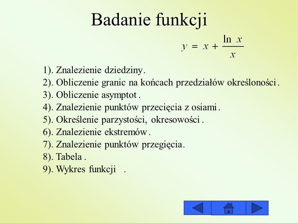 Badanie funkcji 1). Znalezienie dziedziny .
