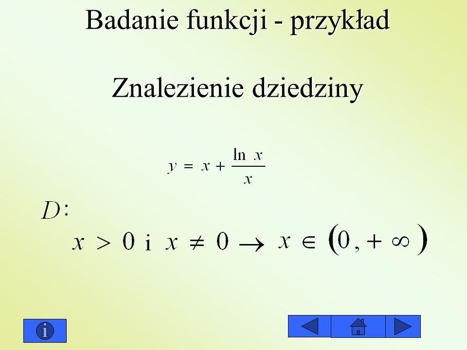 Badanie funkcji - przykład Znalezienie dziedziny