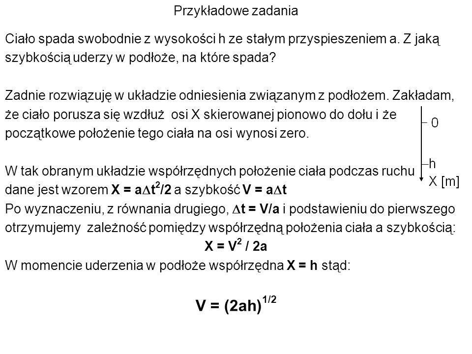 V = (2ah)1/2 Przykładowe zadania