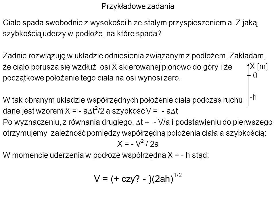 V = (+ czy - )(2ah)1/2 Przykładowe zadania
