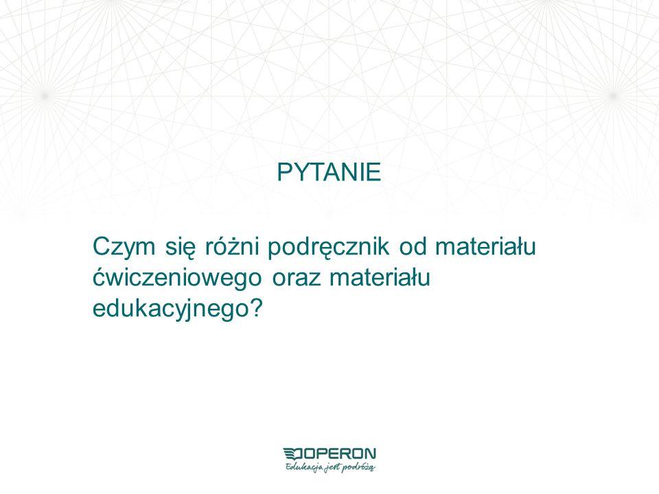 Czym się różni podręcznik od materiału ćwiczeniowego oraz materiału edukacyjnego