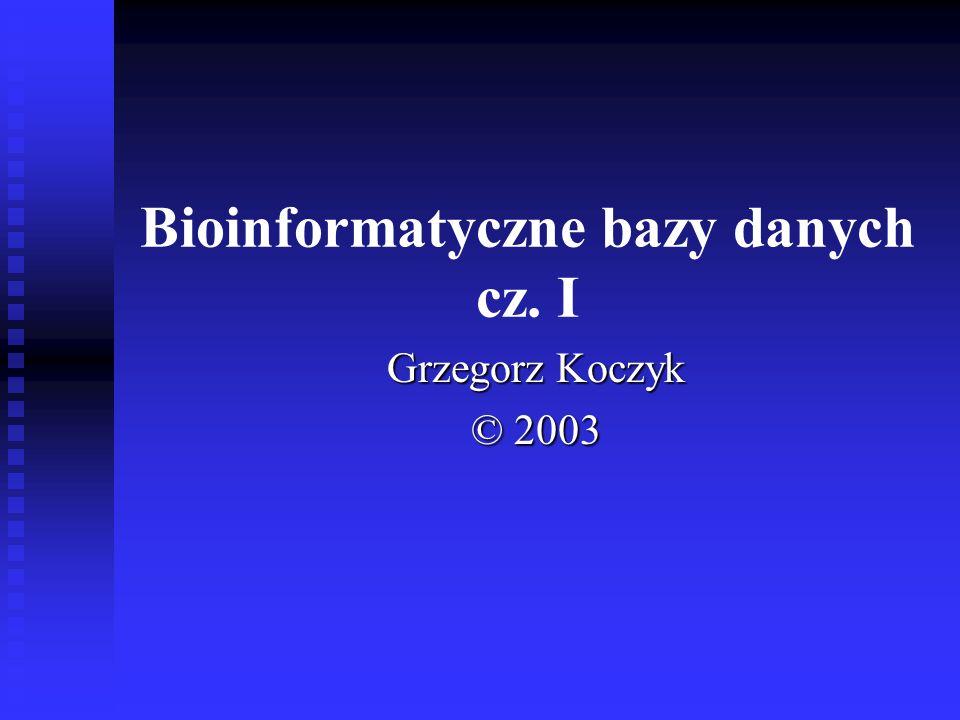 Bioinformatyczne bazy danych cz. I