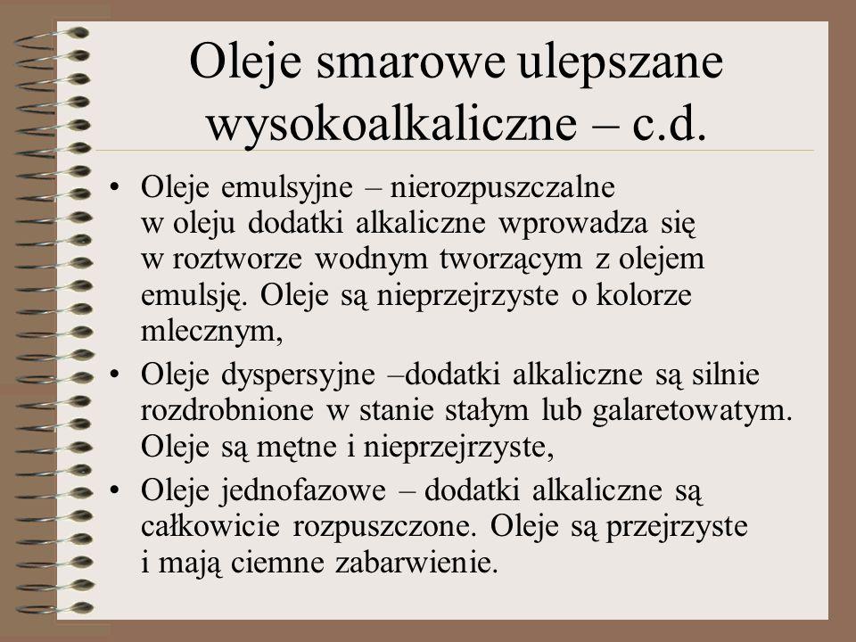 Oleje smarowe ulepszane wysokoalkaliczne – c.d.