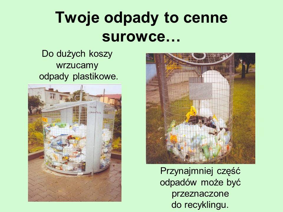 Twoje odpady to cenne surowce…