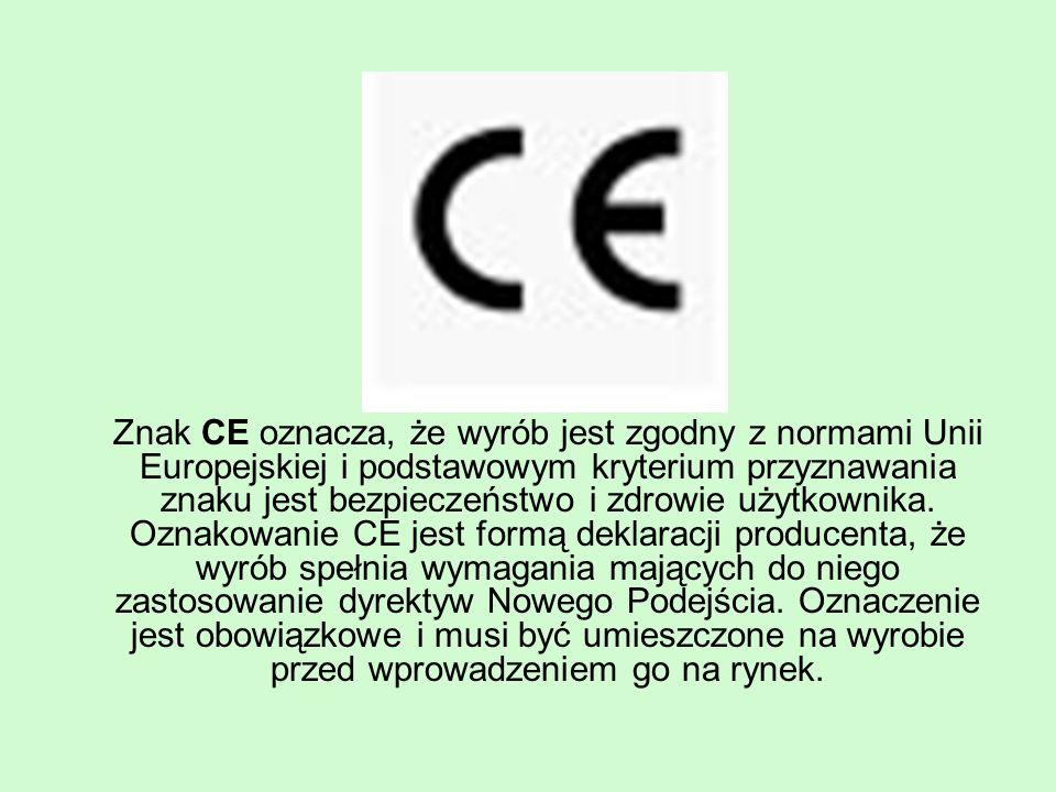 Znak CE oznacza, że wyrób jest zgodny z normami Unii Europejskiej i podstawowym kryterium przyznawania znaku jest bezpieczeństwo i zdrowie użytkownika.