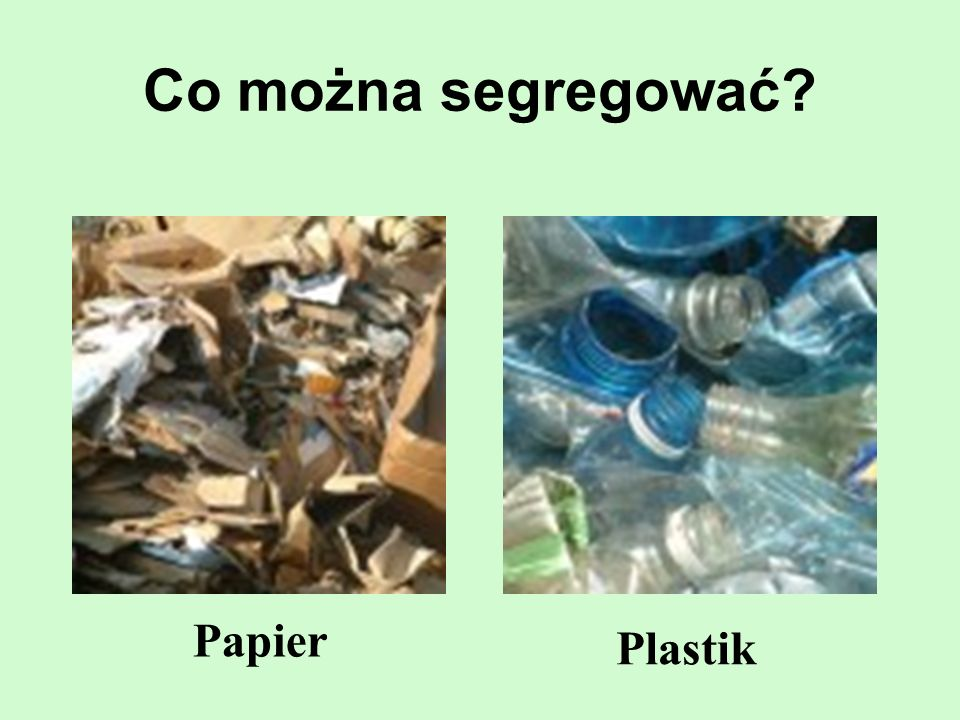 Co można segregować Papier Plastik