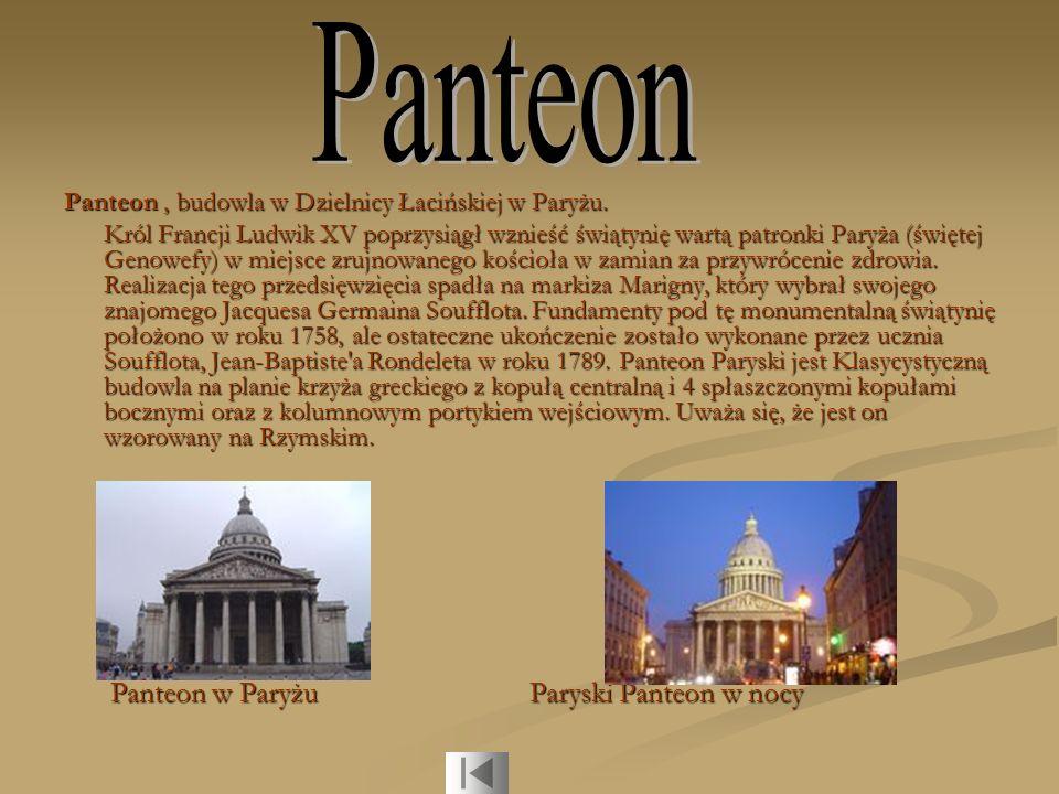 Panteon Panteon , budowla w Dzielnicy Łacińskiej w Paryżu.