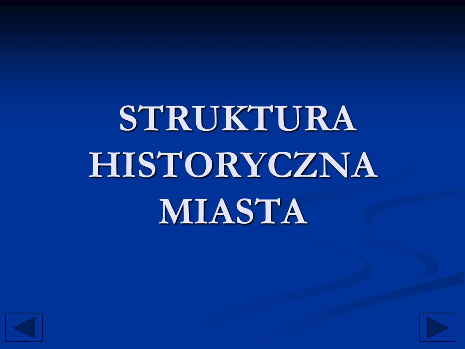 STRUKTURA HISTORYCZNA MIASTA