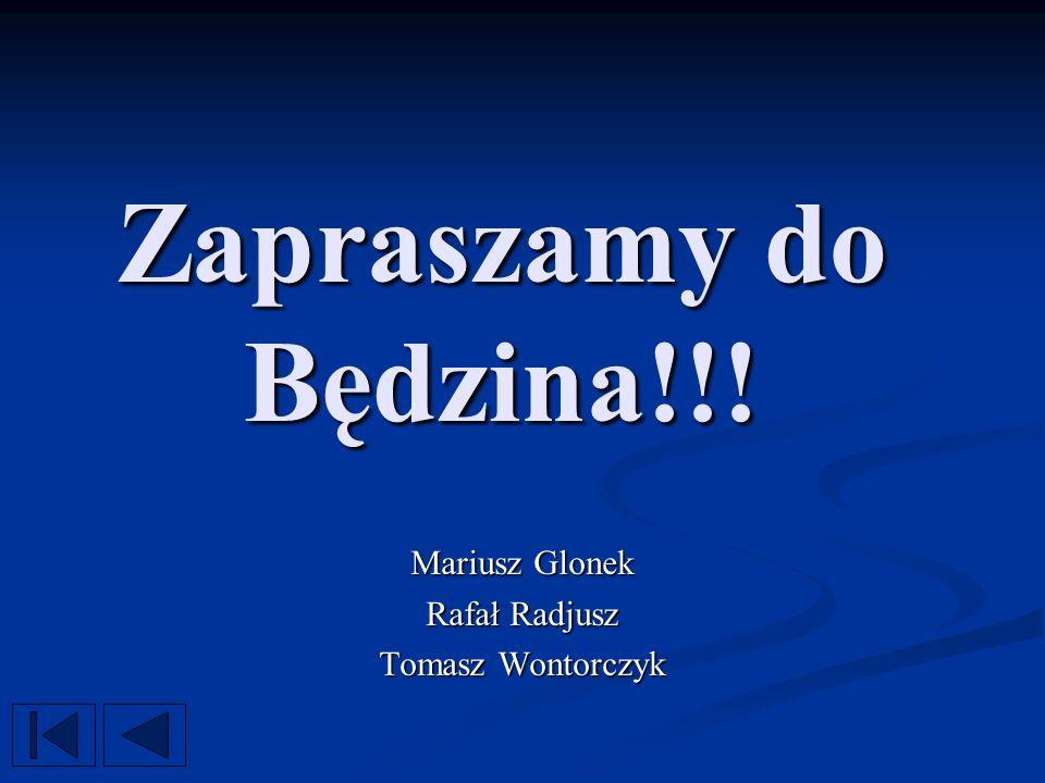 Mariusz Glonek Rafał Radjusz Tomasz Wontorczyk