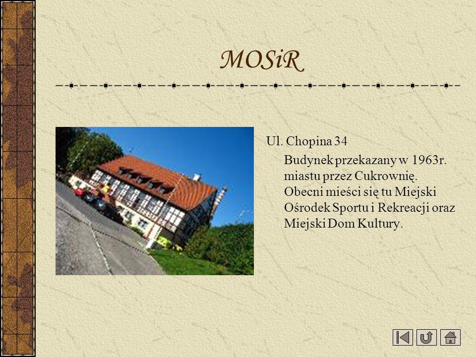 MOSiR Ul. Chopina 34.