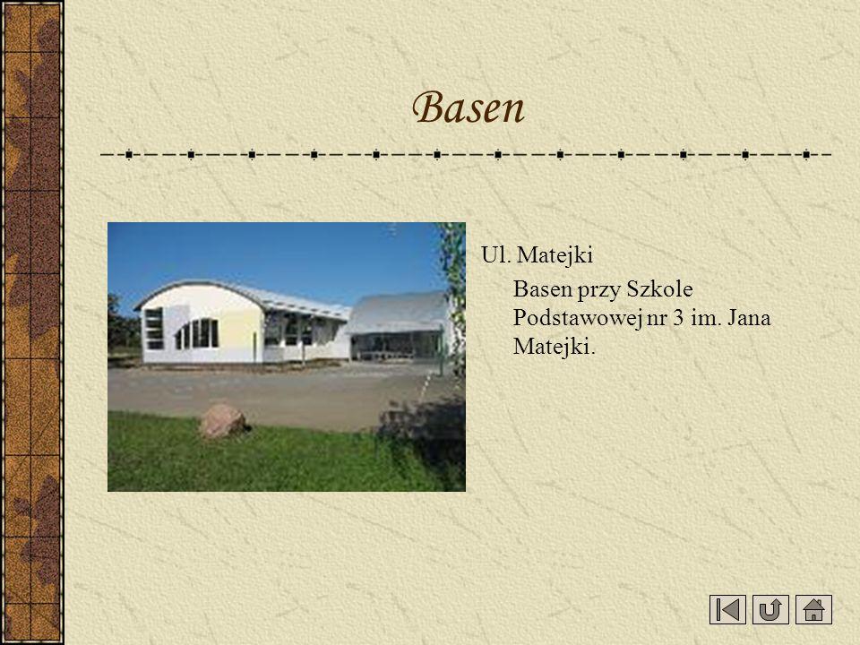 Basen Ul. Matejki Basen przy Szkole Podstawowej nr 3 im. Jana Matejki.