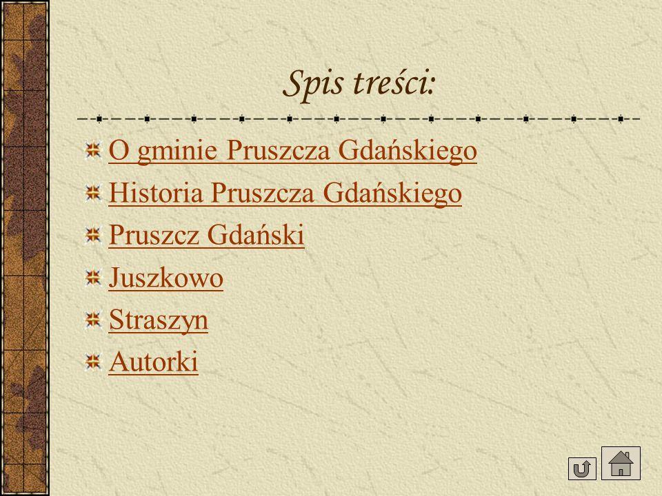 Spis treści: O gminie Pruszcza Gdańskiego Historia Pruszcza Gdańskiego