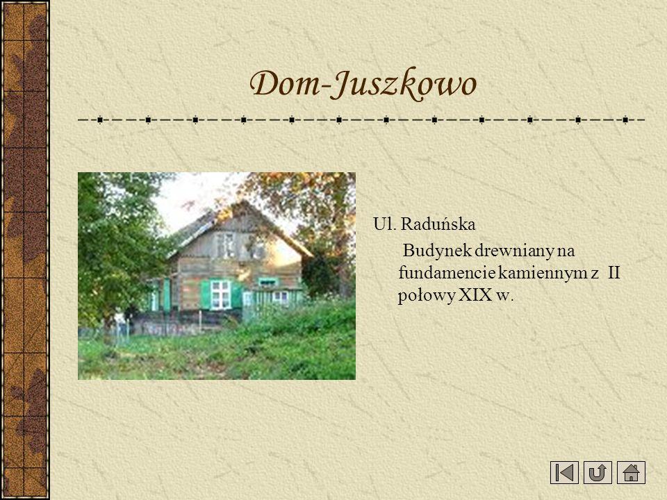 Dom-Juszkowo Ul. Raduńska