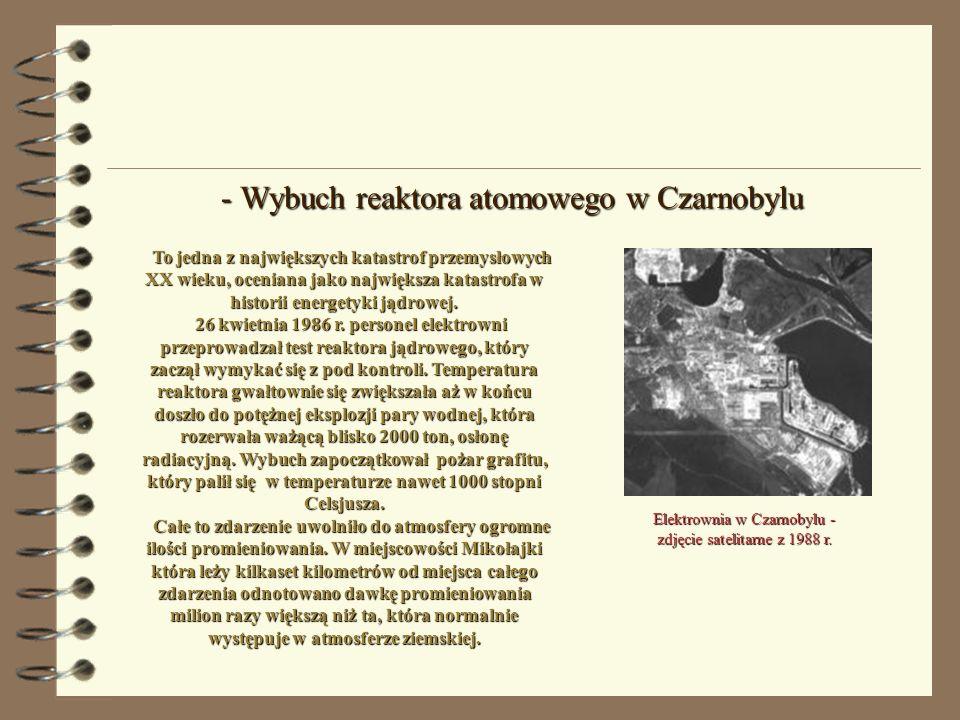 - Wybuch reaktora atomowego w Czarnobylu