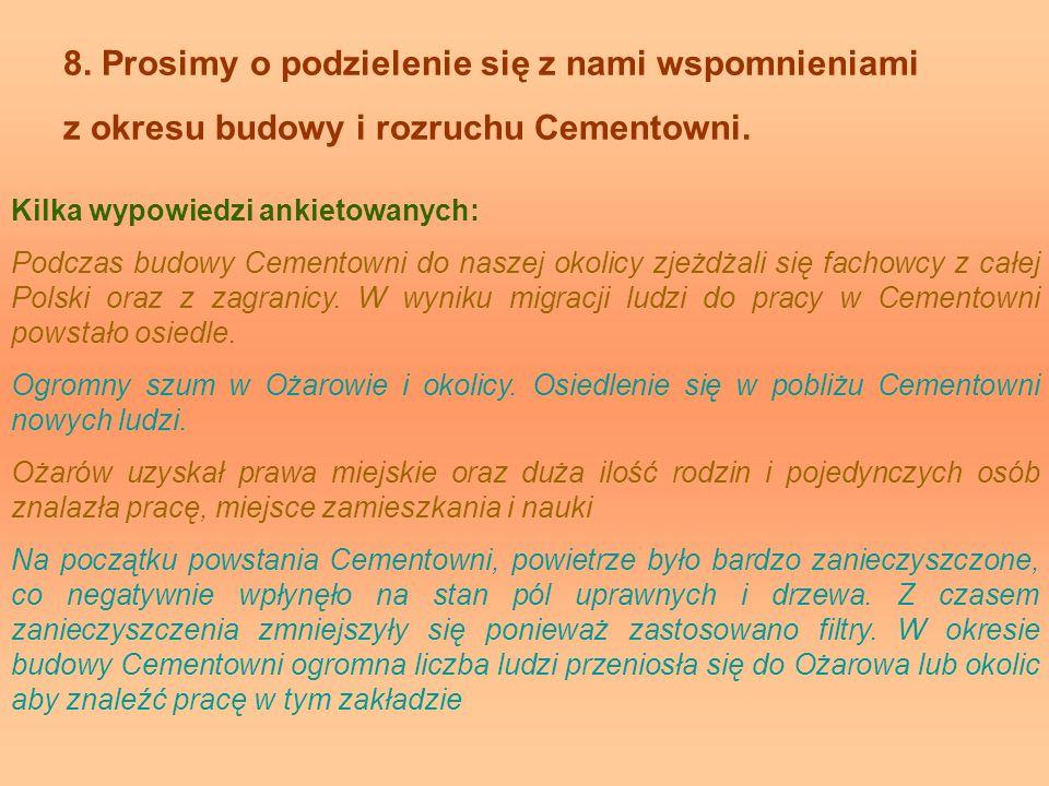8. Prosimy o podzielenie się z nami wspomnieniami z okresu budowy i rozruchu Cementowni.