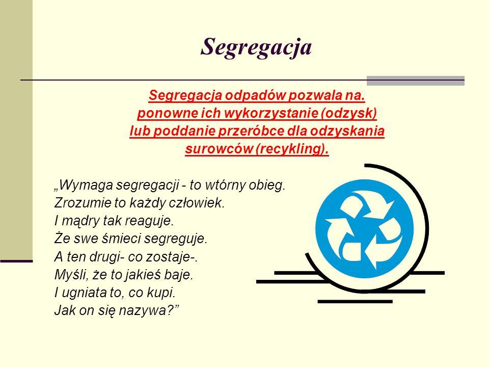 Segregacja Segregacja odpadów pozwala na.