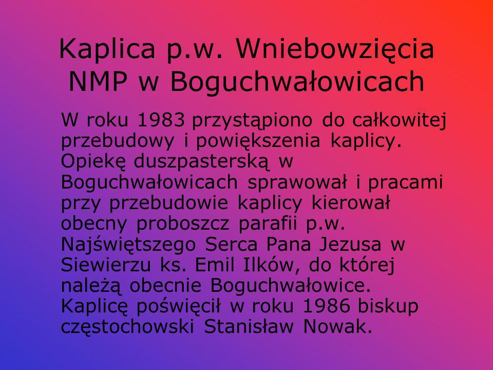 Kaplica p.w. Wniebowzięcia NMP w Boguchwałowicach
